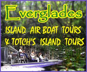 Everglades Island Airboat Tours & Totch's Island Tours